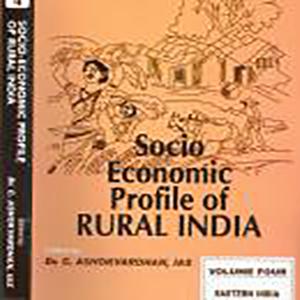 Socio-Economic Profile of Rural India: Volume Four (Eastern India) Edited by Dr. C. Ashokvardhan, 2009, Concept Publishing Company, New Delhi