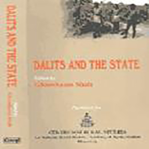 Dalits and the State Edited by Ghanshyam Shah, 2002, Concept Publishing Company, New Delhi