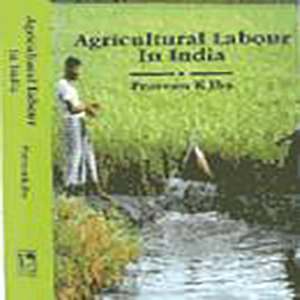 Agricultural labour In India by P.K. Jha, 1997, Vikas Publishing House, New Delhi