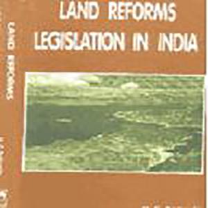 Land Reforms Legislation in India by N.C. Behuria, 1997, Vikas Publishing House, New Delhi