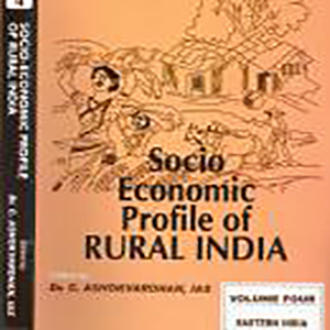 Socio-Economic Profile of Rural India: Volume Four (Eastern India) Edited by Dr. C. Ashokvardhan, 2009, Concept Publishing Company, New Delhi