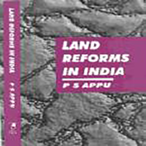 Land Reforms in India by P.S. Appu, 1996, Vikas Publishing House, New Delhi.
