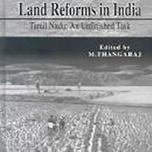 Land Reforms In India: Volume 9- Tamil Nadu: An Unfinished Task Edited by M. Thangaraj, 2003, Sage Publications, New Delhi.