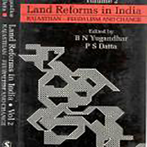 Land Reforms in India: Volume.2 - Rajasthan- Feudalism and change Edited by B.N. Yugandhar and P.S.Datta, 1995, Sage Publications, New Delhi.